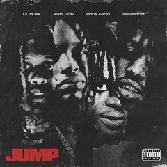 Lil Durk, King Von & Booka600 - JUMP (feat. Memo600)