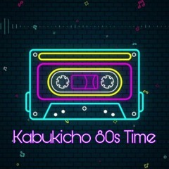 Kabukicho 80s Time Ft AstroMiniTech
