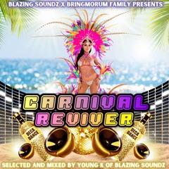 Blazing Soundz Presents - Carnival Reviver (Soca Mixtape)