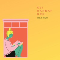 Oli Hannaford - Better (Ft. Scarlett Fae)