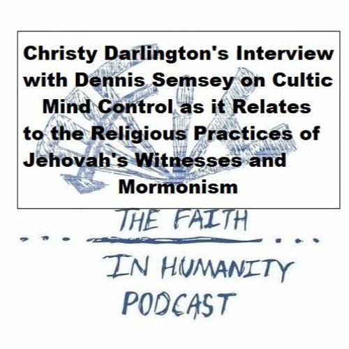 Christy Darlington on Cults - Faith In Humanity Podcast