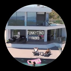 Funkytino - Faded [FLIP FINESSE RECORDS]