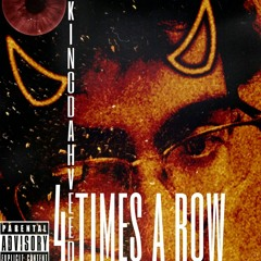 4 Times A Row (Prod. T God 2.O)