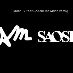 Saosin - 7 Years (Adam Mann Remix)