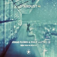Jonas Flores & Philip Matta - Seen You In Heaven (SuryaHearts Remix)