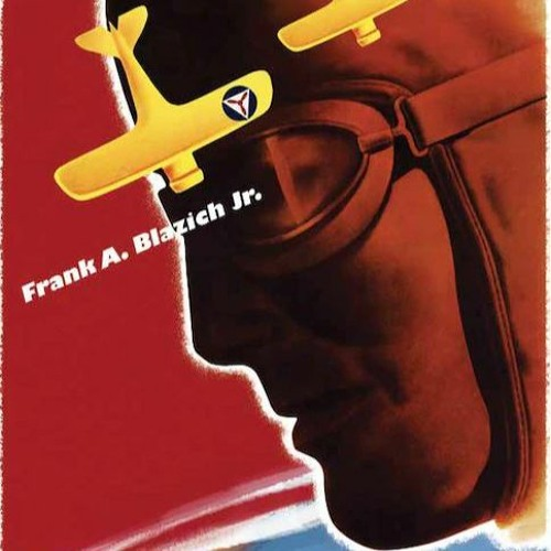 19: Frank Blazich - Civil Air Patrol vs. the U-Boats