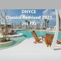 DNYCE Classics Remixed 2021 (no FX)