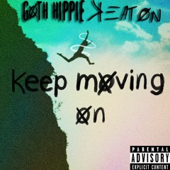 Keep Moving On - Keaton (feat. Goth Hippie)