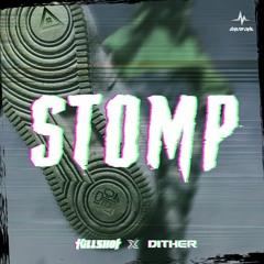 Killshot & Dither - Stomp