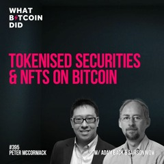Tokenised Securities & NFTs on Bitcoin with Adam Back & Samson Mow