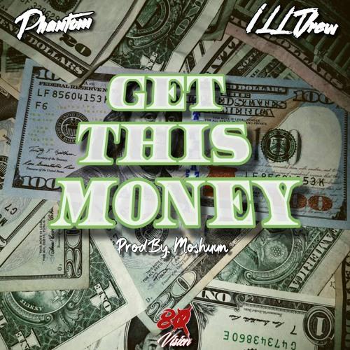 Phantom Ft. iLL Drew - Get This Money (Prod. By Moshuun)