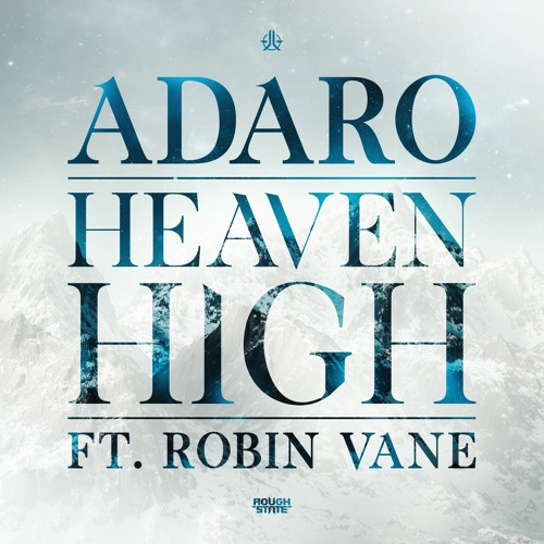 Adaro Ft. Robin Vane - Heaven High (OUT NOW)