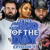 Download At The End Of The Day Ep. 8 w/ Special Guest Adam22 Mp3