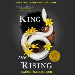King Of The Rising by Kacen Callender Read by Sterling Sulieman - Audiobook Excerpt
