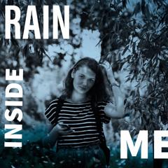 Rain Inside Me