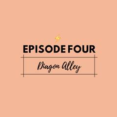 Episode 4: Diagon Alley