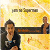 I Am No Superman (Radio Edit) [feat. Stay-C]