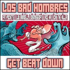 Get Beat Down feat. Fat Pockets, Lou Brindell, DisMissedFit, Ace Ha & Ichy The Killer