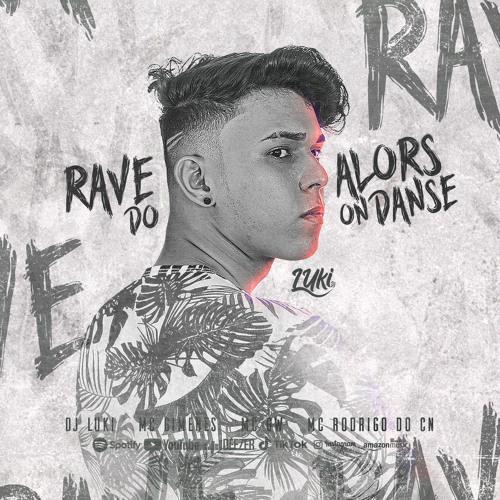 RAVE DO ALORS ON DANSE - MC GIMENES, MC RODRIGO DO CN, MC GW (LUKI DJ)