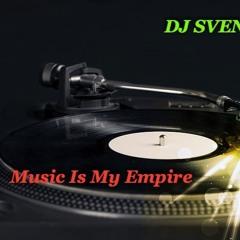 DJ SVENI DELUX MUSIC IS MY EMPIRE.WAV