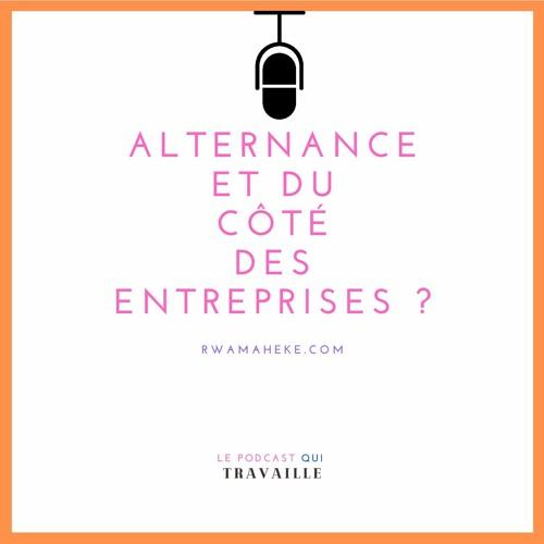 Le Podcast Qui Travaille #2 - Alternance : Du côté des entreprises