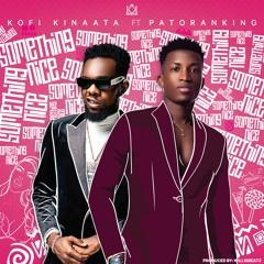 Kofi Kinaata Ft. Patoranking - Something Nice (Prod. By WillisBeatz)