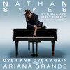 Over And Over Again (Elephante Uptempo Radio Version) [feat. Ariana Grande]