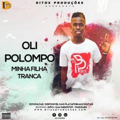 Oli Polompo Dos Papões - Tranca Minha Filha feat. Paulo Do Bay (Afro House) Prod. MoVandey