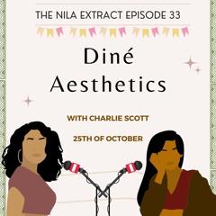 Episode 33: Diné Aesthetics  ft. Charlie Scott