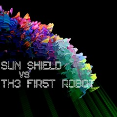 Sun Shield Vs Th3 Fir5t Robot - Teaching Your Body Chemically (Mastered)