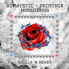 Hannibass X Biomystic X Decatrix - Skulls & Roses