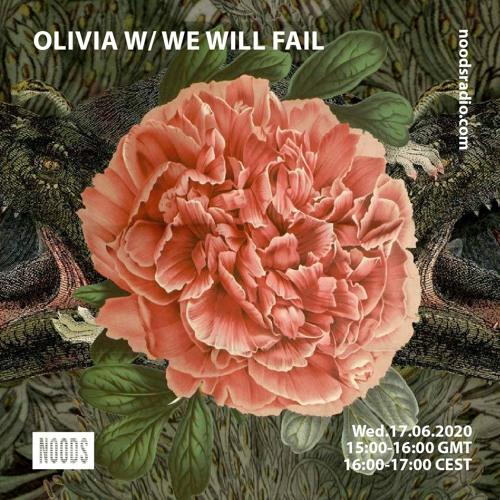 Olivia w/We Will Fail 17/06/20 - Noods Radio