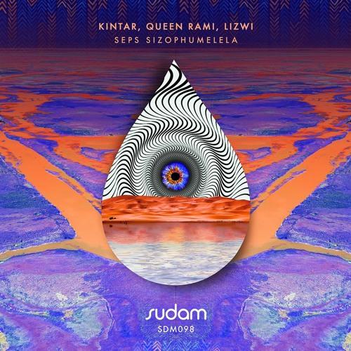 [PREMIERE] Kintar, Queen Rami Feat Lizwi - Seps Sizophumelela (Original Mix) [Sudam Recordings]
