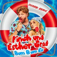 Bum Bum Eis - Finch & Esther Graf (Do3rbi Remix)