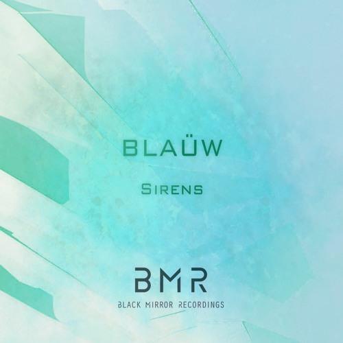 BLAÜW - Sirens (Original Mix)