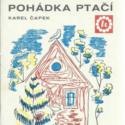 Karel Čapek - DEVATERO POHÁDEK / POHÁDKA PTAČÍ