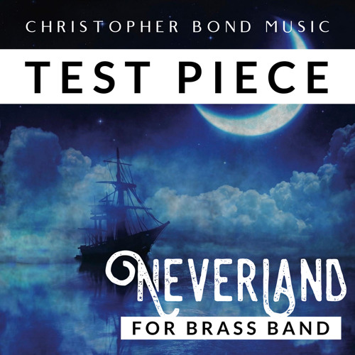 Neverland | Fourth Section Test-Piece | 90-second DEMO (Cory Band)