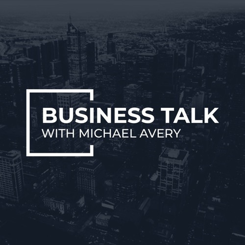 Business Talk with Michael Avery