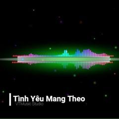[ VTMusic Studio ] Nightcore - Tình Yêu Mang Theo Remix Bass