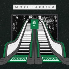 Mori Jarriem - Glowing / Minimal EP