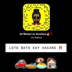 DJ MASTER JO #LOULOUS ✨ - LOTO BATO KAY VACANS 🥵 (MIXX HOLIDAYS BORDEL) - Shine in Peace CAROTINE 🕊