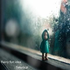 Rainy Fun Idea