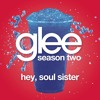 Hey, Soul Sister (Glee Cast Version) [feat. Darren Criss]