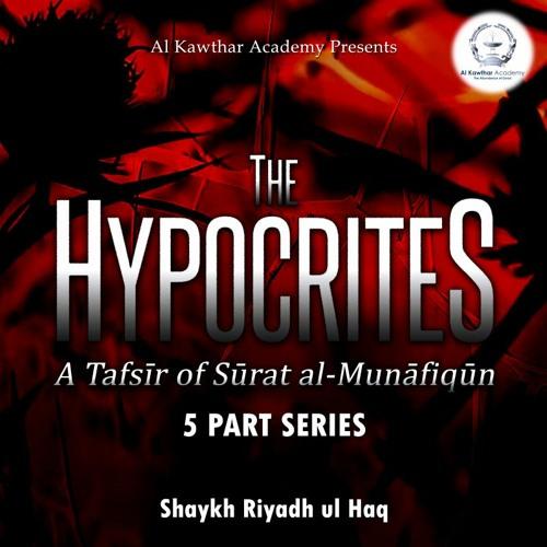 The Hypocrites: A Tafsīr of Sūrat al-Munāfiqūn