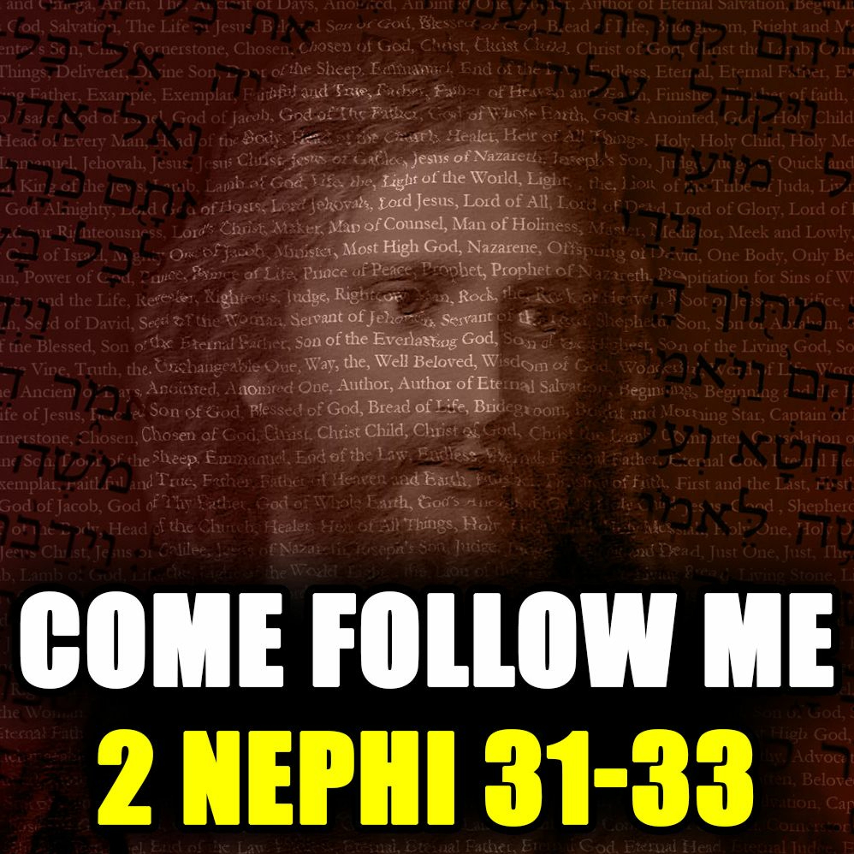 Come Follow Me Q&A for 2 Nephi 31-33...