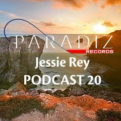 Paradiz Podcast 20 - Jessie Rey