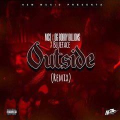 OG Bobby Billions Ft MO3 & Blueface - Outside (Remix)