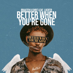 Better When You're Gone