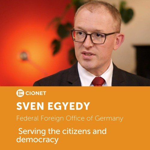 Sven Egyedy – CIO & CTO of Federal Foreign Office of Germany – Serving the citizens and democracy