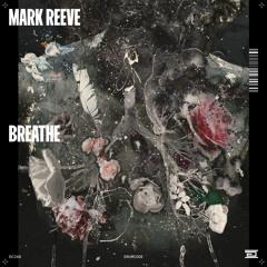 Mark Reeve - Breathe - Drumcode - DC248